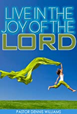 Live in the Joy of the Lord