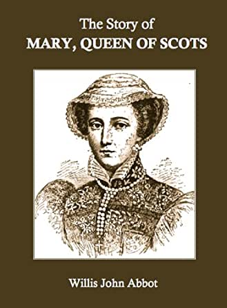The Story of Mary, Queen of Scots (Annotated) (English