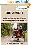 Die Amish - Ihre Geschichte, ihr Lebe...