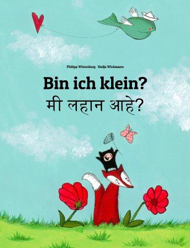 Philipp Winterberg - Bin ich klein? Mi lahana ahe?: Kinderbuch Deutsch-Marathi (zweisprachig/bilingual)