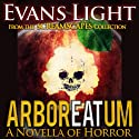 ArborEATum: A Novella of Horror (       UNABRIDGED) by Evans Light Narrated by Commodore James
