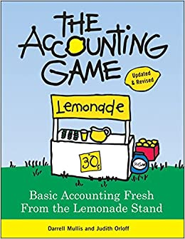 Buy The Accounting Game: Basic Accounting Fresh from the Lemonade ...
