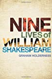 img - for Nine Lives of William Shakespeare (Shakespeare Now) book / textbook / text book
