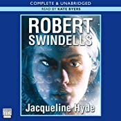 Jacqueline Hyde | [Robert Swindells]