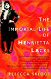 Rebecca Skloot  - The Immortal Life of Henrietta Lacks cover