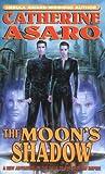 The Moon's Shadow (Saga of the Skolian Empire) (076534324X) by Asaro, Catherine