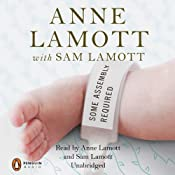 Some Assembly Required: A Journal of My Son's First Son | [Anne Lamott, Sam Lamott]