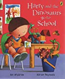 Ian Whybrow Harry and the Dinosaurs Go to School