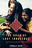 img - for By Somaly Mam - The Road of Lost Innocence: As a girl she was sold into sexual slavery, but now she rescues others. The true story of a Cambodian heroine. (8.10.2008) book / textbook / text book