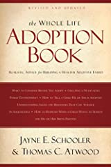The Whole Life Adoption Book, Realistic Advice for Building a Healthy Adoptive Family
