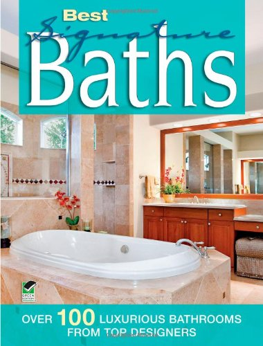 Best Signature Baths: Over 100 Fabulous Bathrooms from Top Designers (Home Decorating)