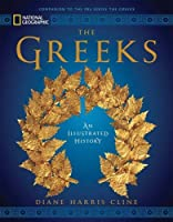 National Geographic The Greeks: An Illustrated History