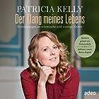 Der Klang meines Lebens: Erinnerungen an stürmische und sonnige Zeiten Hörbuch von Patricia Kelly Gesprochen von: Patricia Kelly