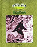 Bigfoot (Unsolved Mysteries: the Secret Files) (0823935612) by Cox, Greg