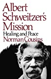 Albert Schweitzer's Mission: Healing and Peace (0393331229) by Cousins, Norman
