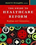 The Guide to Healthcare Reform: Readings and Commentary