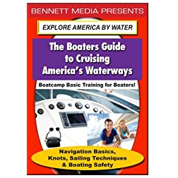 Basic Training for Boaters - Navigation Basics, Knots, Sailing Techniques, & Boating Safety