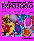 Image de der Themenpark der EXPO2000 - die Endeckung einer neuen Welt: Band 2: Basic Needs / Mensch / Ernährung / Zukunft Gesundheit / Energie / Umwelt: ... /