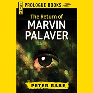 The Return of Marvin Palaver | [Peter Rabe]