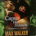 Caps, Hats & Helmets: Cricket's a Funny Game Audiobook by Max Walker Narrated by Max Walker