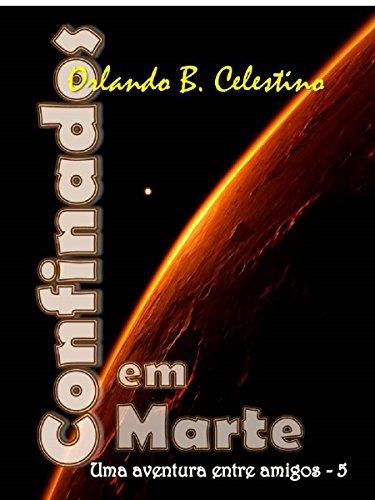 Confinados em Marte: Uma aventura entre amigos - 5 (Portuguese Edition) PDF