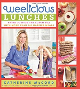 Weelicious Lunches: Think Outside the Lunch Box with More Than 160 Happier Meals by William Morrow Cookbooks