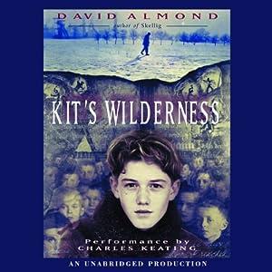 Kit's Wilderness | [David Almond]