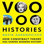 Voodoo Histories: The Role of the Conspiracy Theory in Shaping Modern History | [David Aaronovitch]