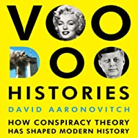 Voodoo Histories: The Role of the Conspiracy Theory in Shaping Modern History (       UNABRIDGED) by David Aaronovitch Narrated by James Langton