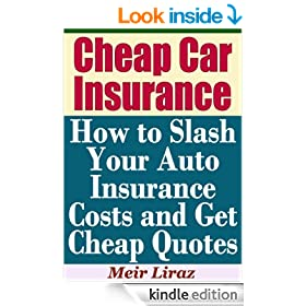 Cheap Car Insurance: How to Slash Your Auto Insurance Costs and Get Cheap Quotes
