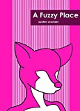 img - for A Fuzzy Place: Short Stories from a Life Shaped by Furry Subculture book / textbook / text book