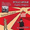 Eugène Onéguine Hörbuch von Alexandre Pouchkine Gesprochen von: André Markowicz, Daredjan Markowicz, Françoise Morvan