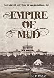 img - for Empire of Mud: The Secret History of Washington, DC book / textbook / text book