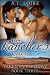 Her Rancher's Caress: (Taken by Cowbo...