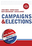 Campaigns & Elections: Rules, Reality, Strategy, Choice (2012 Election Update Edition) by Sides, John, Shaw, Daron, Grossmann, Matt, Lipsitz, Keena (2013) Paperback
