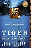 By John Vaillant - The Tiger: A True Story of Vengeance and Survival