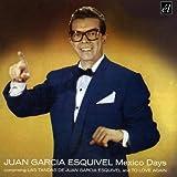 Mexico Days Juan Garcia Esquivel