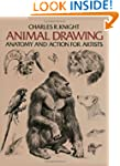 Animal Drawing: Anatomy and Action fo...