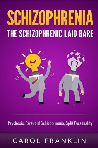 Schizophrenia: The - Schizophrenic - Laid Bare: Psychosis, Paranoid Schizophrenia, Split Personality (Paranoid Personality compare prices)