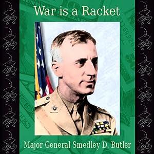 War Is a Racket | [Smedley D. Butler]
