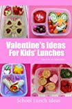 Valentines Ideas for Kids Lunches (School Lunch Ideas)