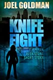 Knife Fight (The Alex Stone Thriller Series Book 1)