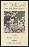 Pig Dreams: Scenes from the Life of Sylvia (0914378821) by Levertov, Denise