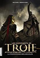 Les Survivants de Troie, Tome 2 : La forteresse des oracles