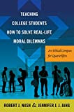 img - for Teaching College Students How to Solve Real-Life Moral Dilemmas (Critical Education and Ethics) book / textbook / text book
