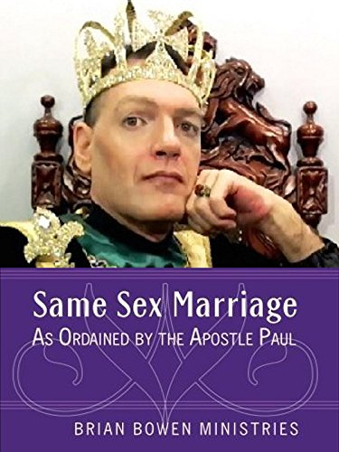 Same Sex Marriage as Ordained by the Apostle Paul