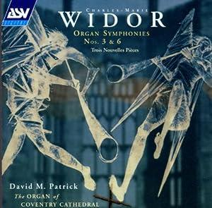 Widor: Organ Symphonies 3 & 6