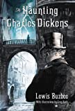 Lewis Buzbee The Haunting of Charles Dickens