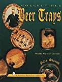img - for Collectible Beer Trays (A Schiffer Book for Collectors) by Straub, Gary (1997) Paperback book / textbook / text book