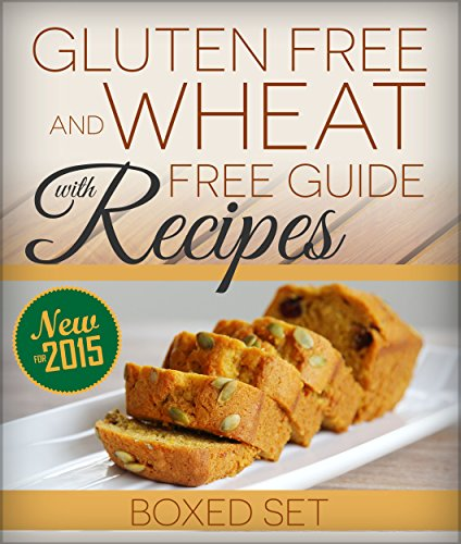 Gluten Free and Wheat Free Guide With Recipes (Boxed Set): Beat Celiac or Coeliac Disease and Gluten Intolerance by Speedy Publishing